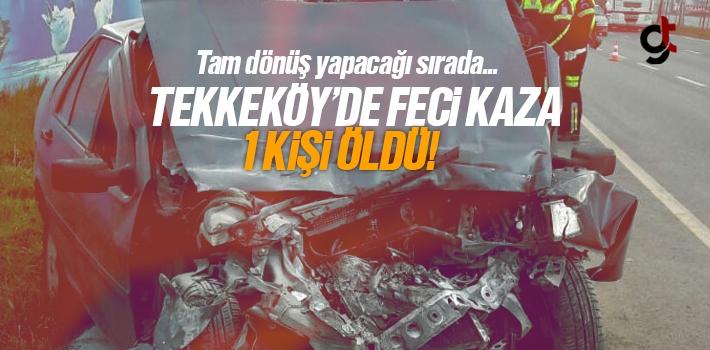 Samsun Tekkeköy'de Trafik Kazası 1 Kişi Öldü