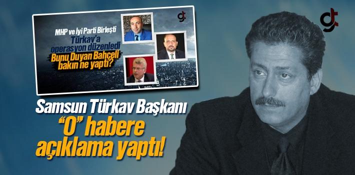 Samsun Türkav'a Operasyon Haberine Muharrem Yıldırım'dan Açıklama