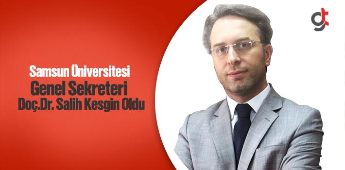 Samsun Üniversitesi Genel Sekreteri Salih Kesgin Oldu