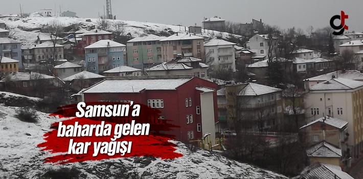Samsun'a Bahar Ayında Kar Yağdı