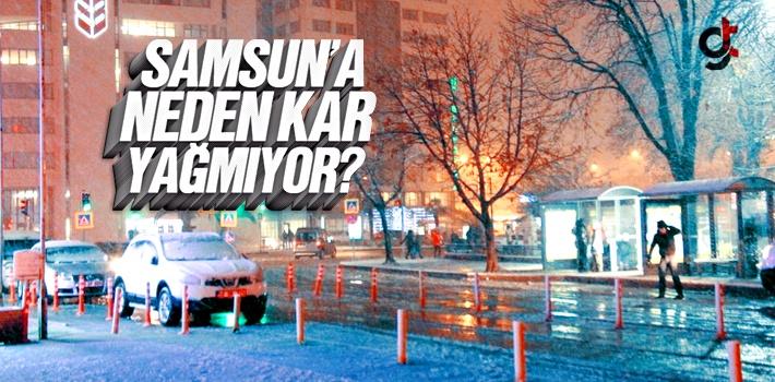 Samsun'a Kar Neden Yağmıyor?