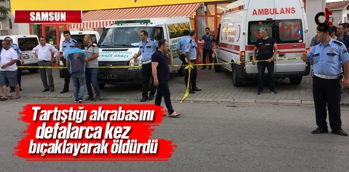 Samsun Çarşamba'da Tartıştığı Akrabasını Defalarca Kez Bıçaklayarak Öldürdü!