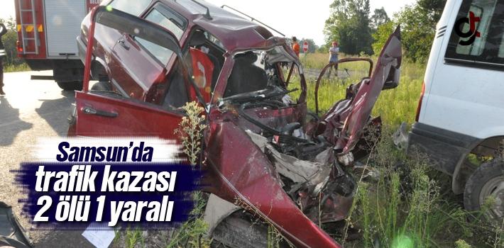 Samsun/Çarşamba'da Trafik Kazası:2 Ölü 1 Yaralı