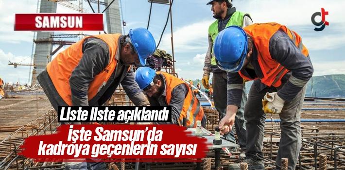 Samsun'da 10 Bin 976 İşçi Kadroya Geçti