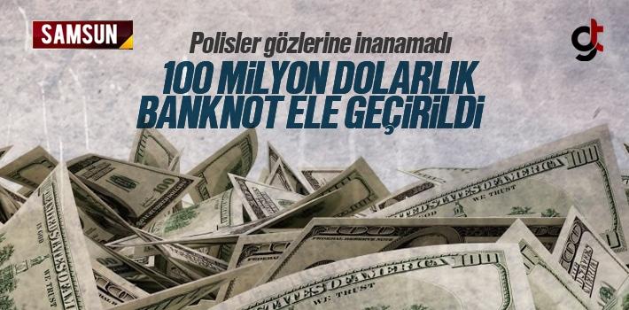 Samsun'da 100 Milyon Dolarlık Banknot ve Tarihi Eser Ele Geçirildi