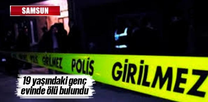 Samsun'da 19 Yaşındaki Genç Evinde Ölü Bulundu