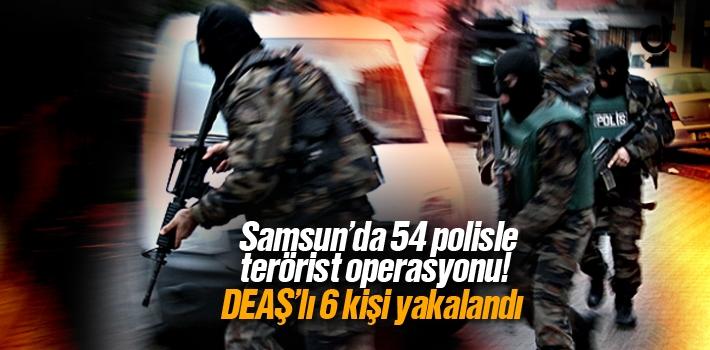 Samsun'da 54 Polisle DEAŞ Operasyonu
