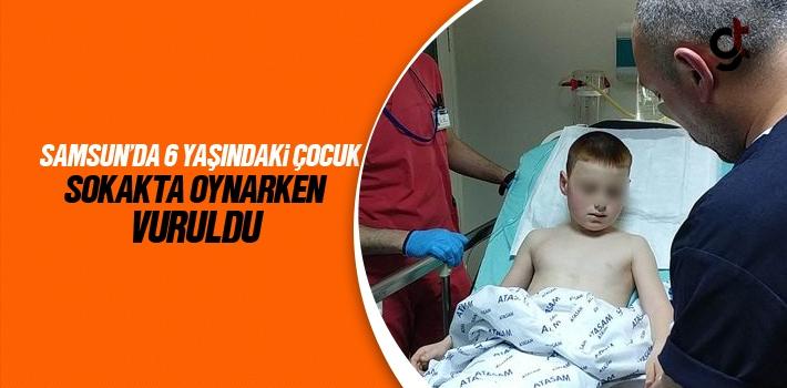 Samsun'da 6 Yaşındaki Çocuk Sokakta Oynarken Vuruldu!