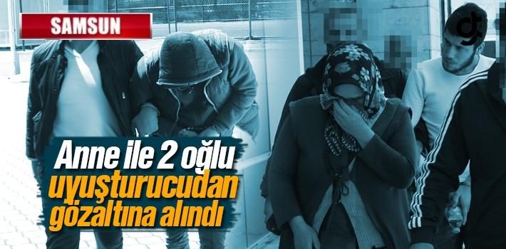 Samsun'da Anne ve 2 Oğlu Uyuşturucu Satmaktan Gözaltına Alındı