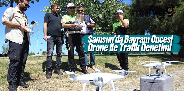 Samsun'da Bayram Öncesi Drone İle Trafik Denetimi
