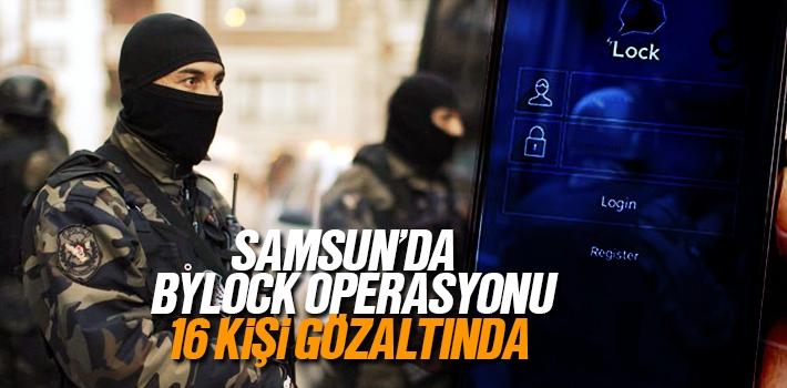Samsun'da Bylock Operasyonunda 16 Kişi Gözaltında