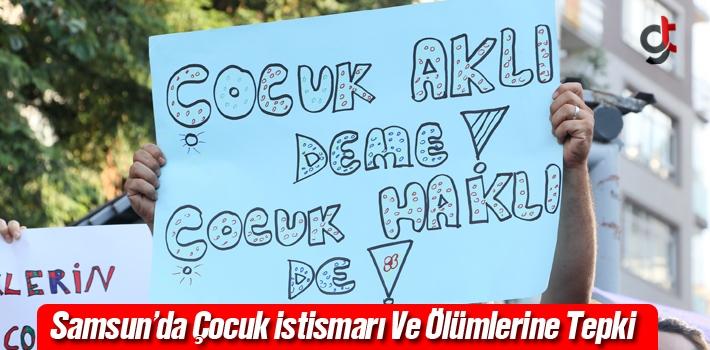 Samsun'da Çocuk İstismarı Ve Ölümlerine Tepki!