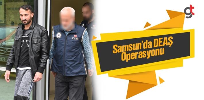 Samsun'da DEAŞ Operasyonu, Irak Uyruklu 10 Kişi Göz Altına Alındı