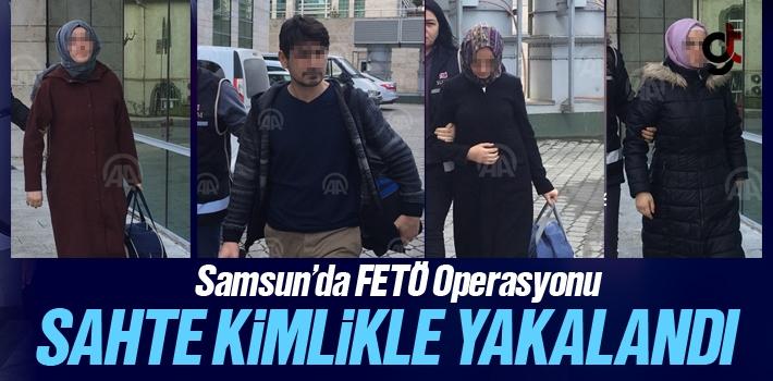 Samsun'da FETÖ Operasyon'unda Sahte Kimlikle Yakalandı