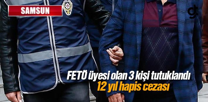 Samsun'da Fetö Üyesi 3 Kişi Tutuklandı