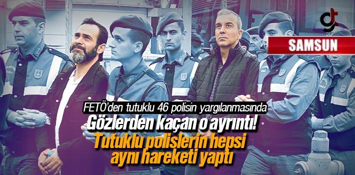 Samsun'da FETÖ'den Tutuklanan 46 Polis Mesaj Mı Verdi?