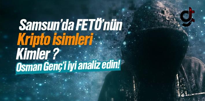 Samsun'da FETÖ'nün Kripto İsimleri Kimler?