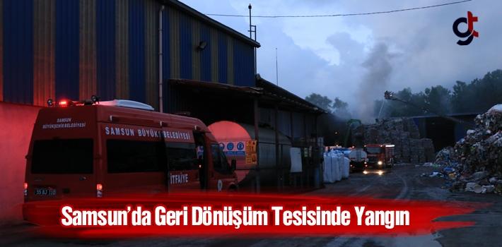 Samsun'da Geri Dönüşüm Tesisinde Yangın!