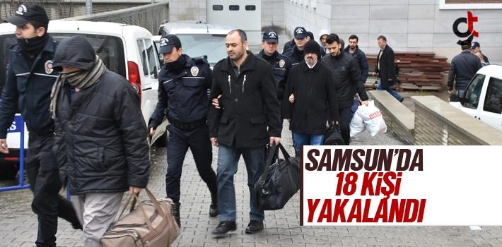 Samsun'da Gözaltına Alınan 18 Kişi Adliyeye Sevkedildi