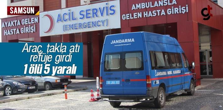 Samsun'da Hafif Ticari Araç Takla Attı 1 Ölü 5 Yaralı