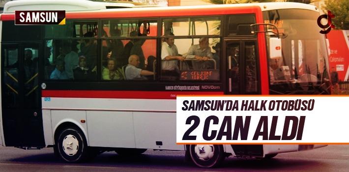 Samsun'da Halk Otobüsü Kaza Yaptı 2 Kişi Öldü