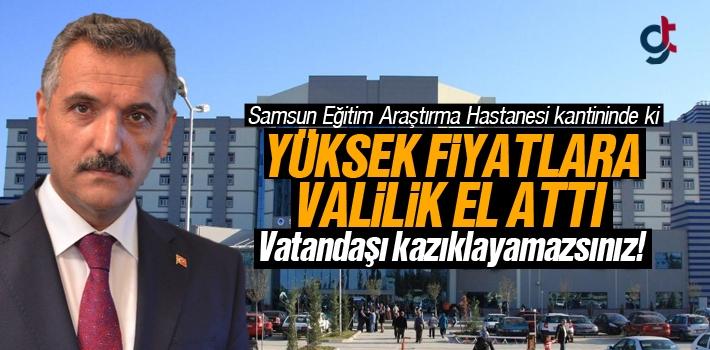 Samsun'da Hastane Kantinlerinde ki Yüksek Fiyatlara Ceza Kesilecek