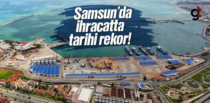 Samsun'da İhracatta Tarihi Rekor Kırıldı