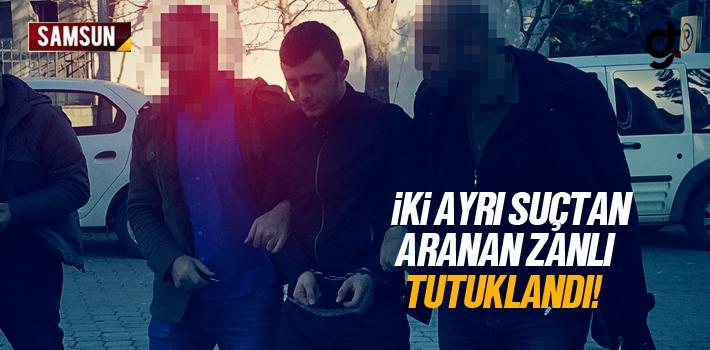 Samsun'da İki Ayrı Suçtan Aranan Zanlı Tutuklandı