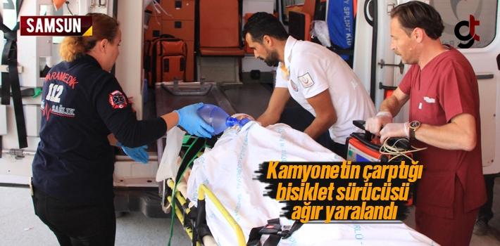 Samsun'da Kamyonetin Çarptığı Bisiklet Sürücüsü Ağır Yaralandı