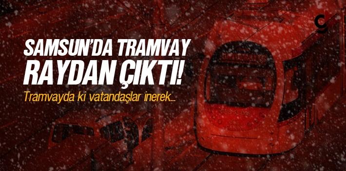 Samsun'da Kar Yağışı Nedeniyle Tramvay Raydan Çıktı