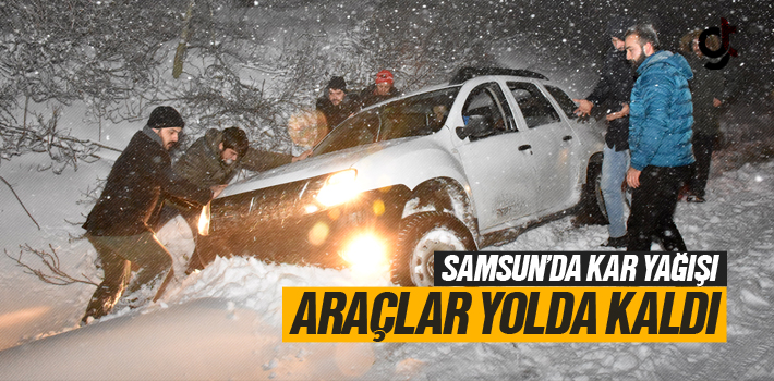 Samsun'da Kar Yağışından Dolayı Araçlar Yolda Kaldı