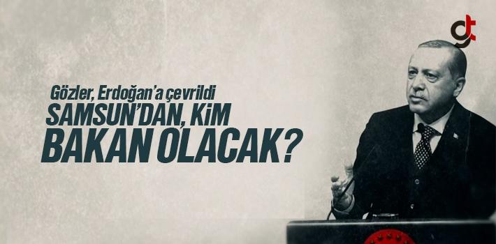 Samsun'da Kim Bakan Olacak?