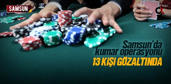Samsun'da Kumar Operasyonu, 13 Kişi Gözaltında