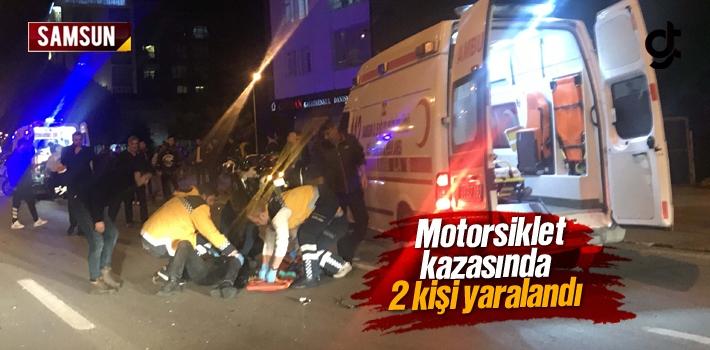 Samsun'da Motorsiklet Kazasında 2 Kişi Yaralandı