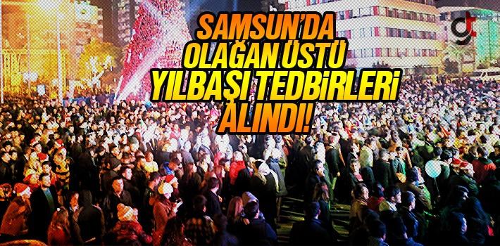 Samsun'da Olağan Üstü Yılbaşı Tedbirleri Alındı