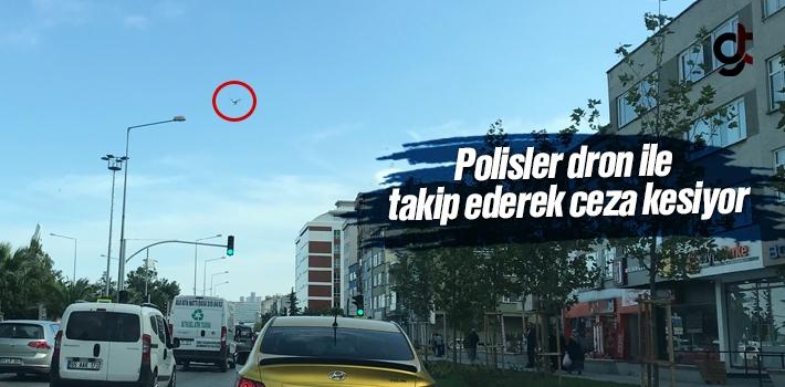 Samsun'da Polisler Dron İle Görüntüleyip Ceza Kesiyor