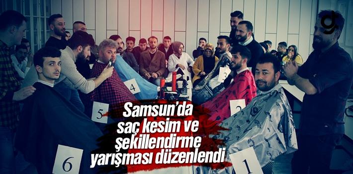 Samsun'da Saç Kesin ve Şekillendirme Yarışması Düzenlendi