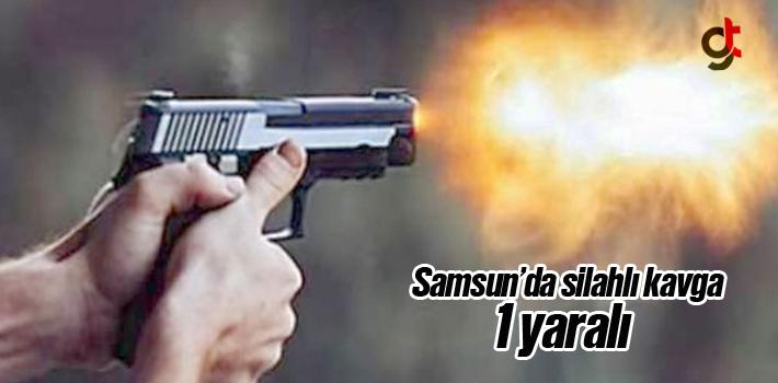 Samsun'da Silahlı Kavga:1 Yaralı