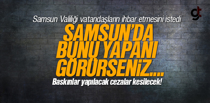 Samsun'da Stokçulara ve Ürünlere Haksız Zam Yapanlara Denetim Yapılarak Ceza Kesilecek