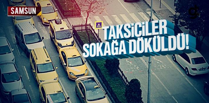 Samsun'da Taksiciler Sokağa Döküldü