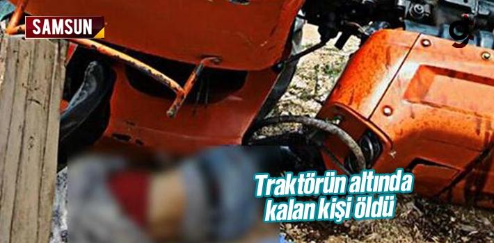 Samsun'da Traktörün Altında Kalan Fahrettin Irklı Öldü