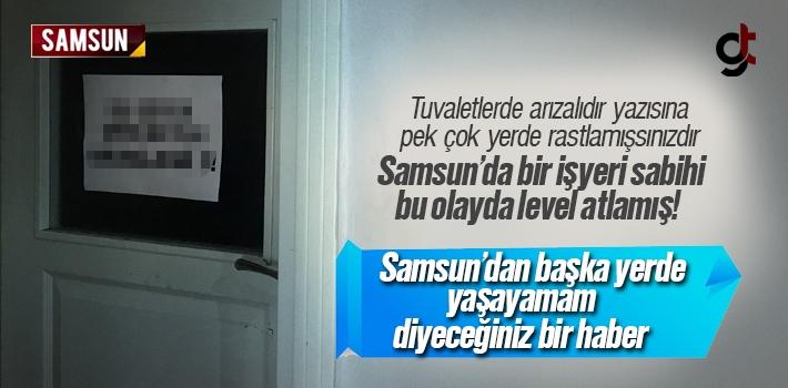 Samsun'da Tuvalet Arızalıdır Yazısını İnandırmaya Çalışan Vatandaş
