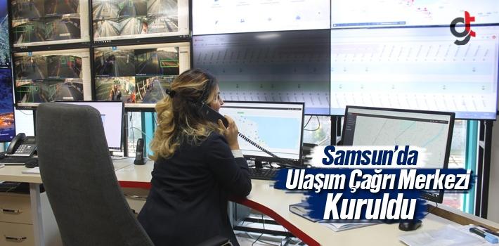 Samsun'da Ulaşım Çağrı Merkezi Kuruldu