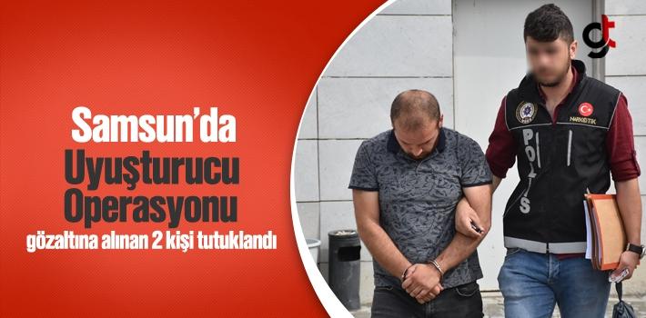 Samsun'da Uyuşturucu Operasyonu 2 Kişi Tutuklandı