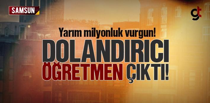 Samsun'da Yarım Milyonluk Vurgun