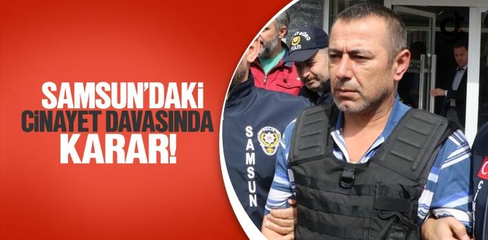 Samsun'daki Cinayet Davasında Karar!