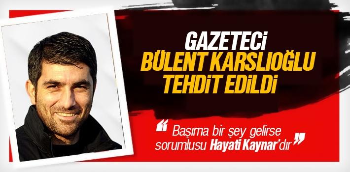 Samsunlu Gazeteci Bülent Karslıoğlu Tehdit Edildi
