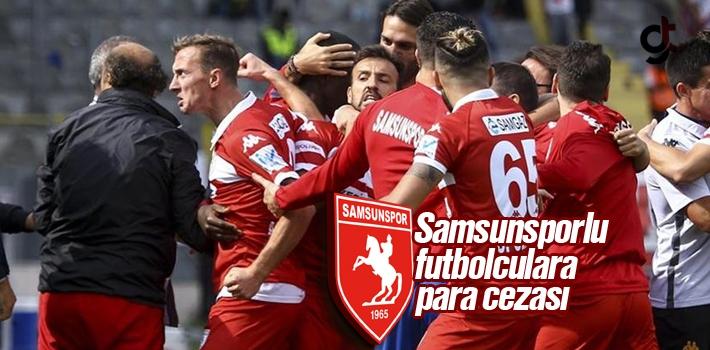 Samsunsporlu Futbolculara Para Cezası