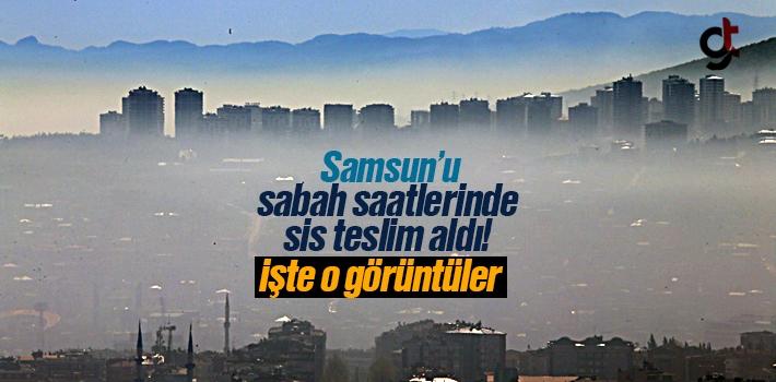 Samsun'u Sabah Saatlerinde Sis Teslim Aldı