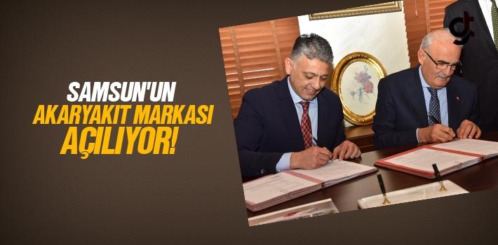 Samsun'un Akaryakıt Markası Açılıyor!